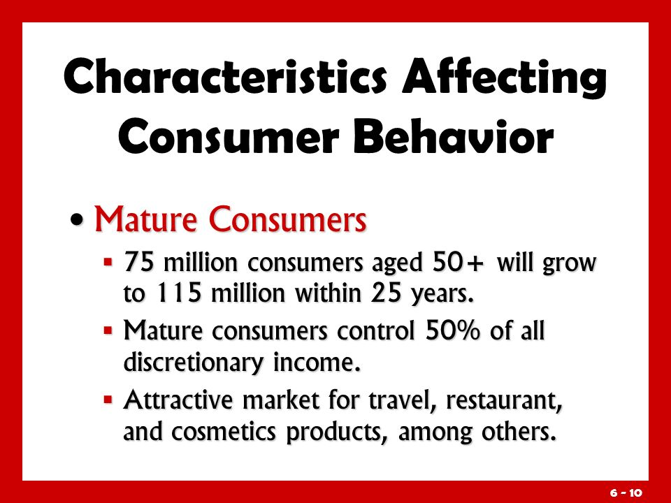 Mature Consumers Mature Consumers  75 million consumers aged 50+ will grow to 115 million within 25 years.