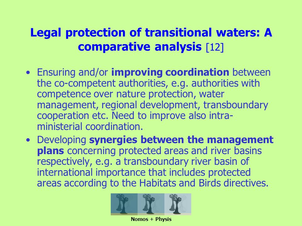 Legal protection of transitional waters: A comparative analysis [12] Ensuring and/or improving coordination between the co-competent authorities, e.g.