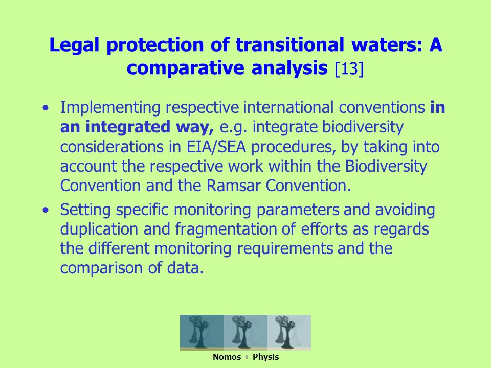 Legal protection of transitional waters: A comparative analysis [13] Implementing respective international conventions in an integrated way, e.g.
