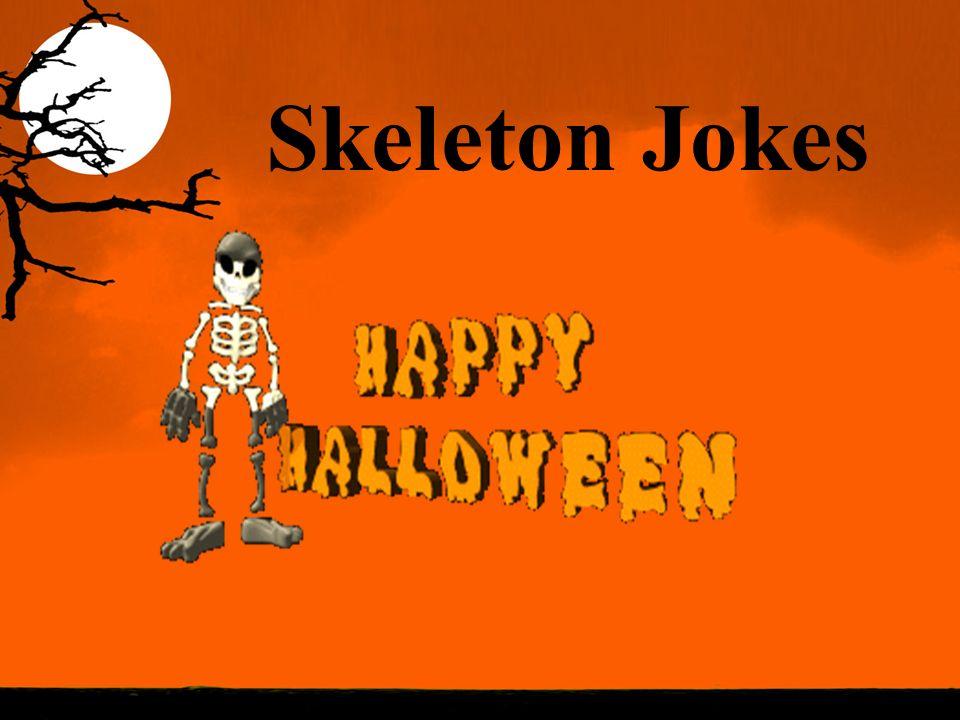"""Skeleton Jokes  Who won the skeleton Beauty Contest No """"BODY"""