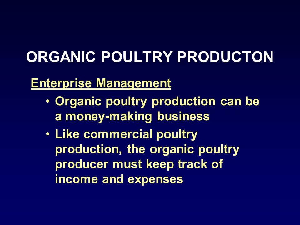ORGANIC POULTRY PRODUCTON Enterprise Management Organic