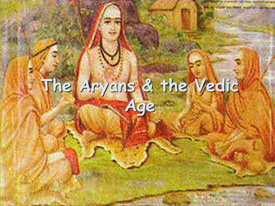The Aryans & the Vedic Age