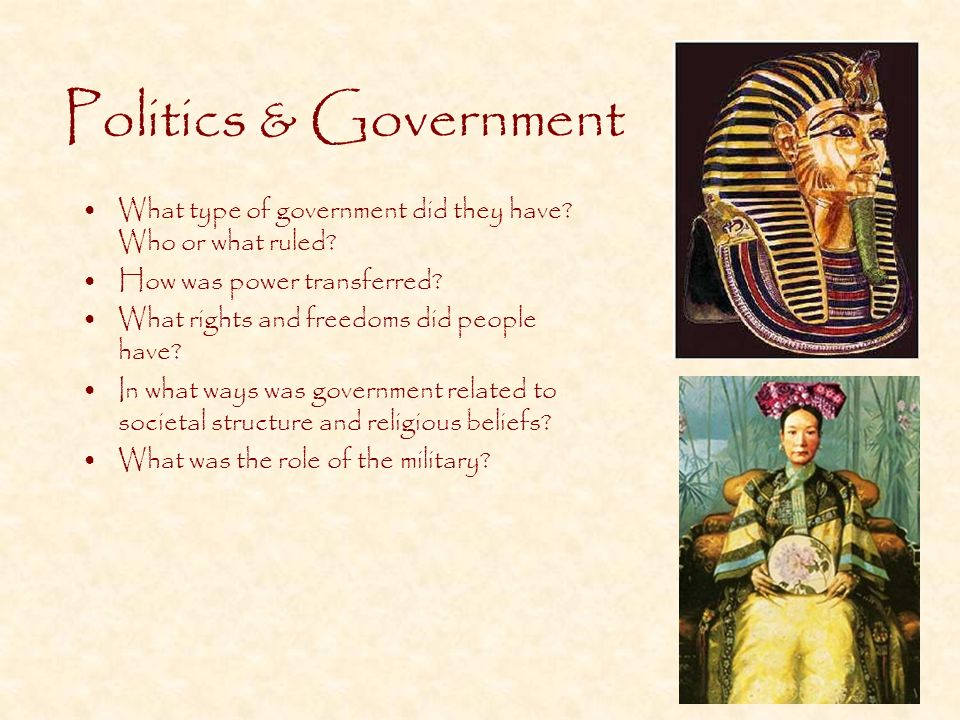 Politics & Government What type of government did they have.