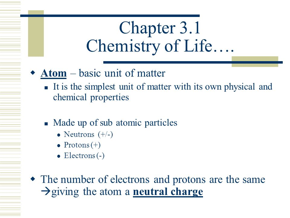 Chapter 3.1 Chemistry of Life….
