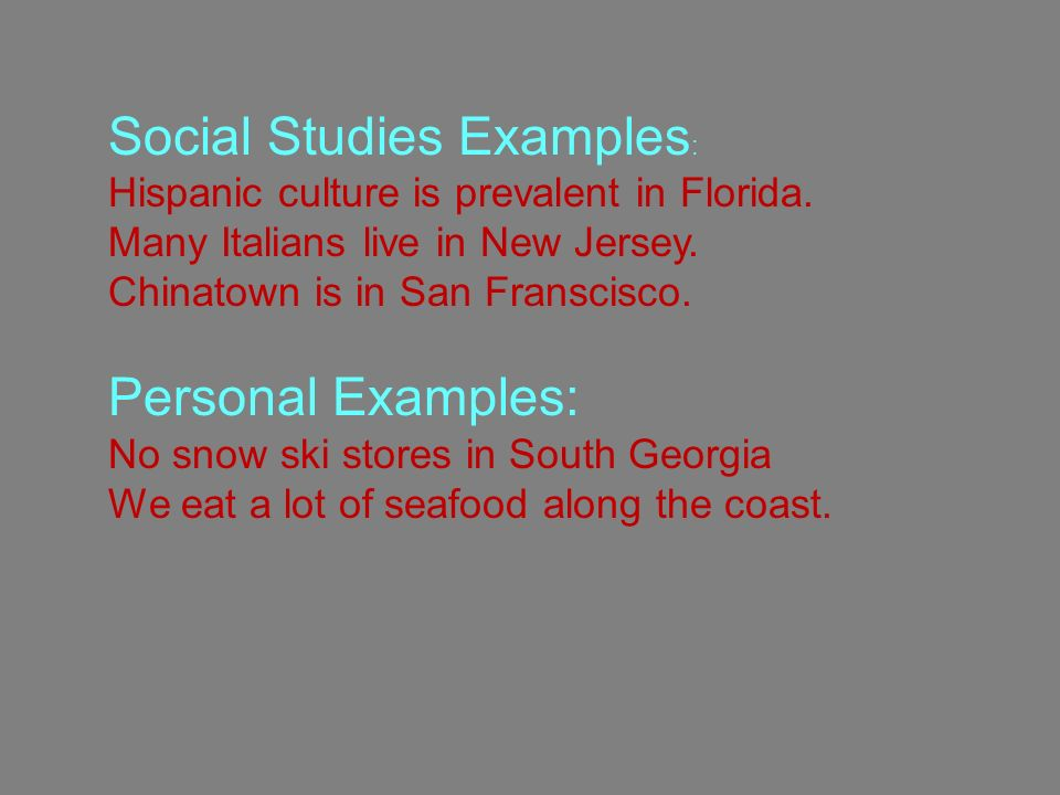 Social Studies Examples : Hispanic culture is prevalent in Florida.