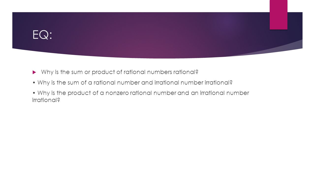 EQ:  Why is the sum or product of rational numbers rational.