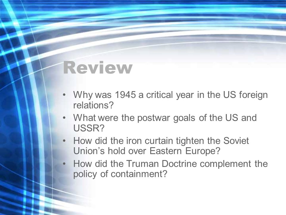Review Why was 1945 a critical year in the US foreign relations.