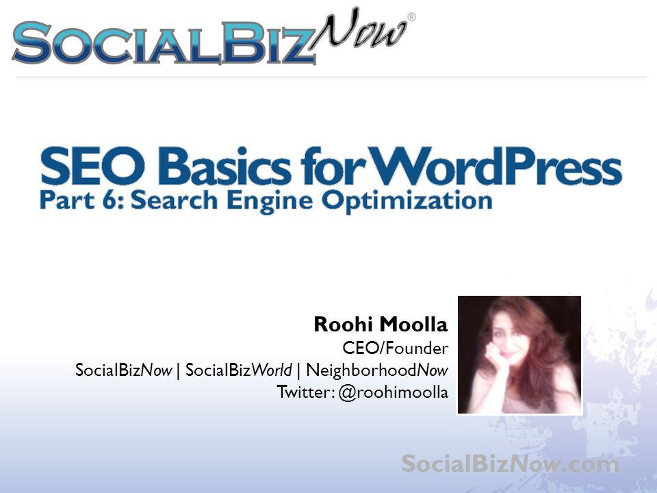 WordPress Workshop Part 6: SEO Basics SocialBizNow.com Roohi Moolla CEO/Founder SocialBizNow - SocialBizWorld - NeighborhoodNow - ppt download - 웹