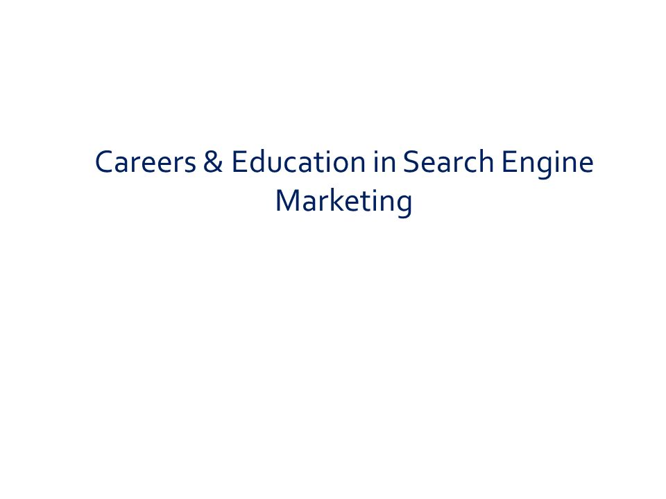 Careers & Education in Search Engine Marketing