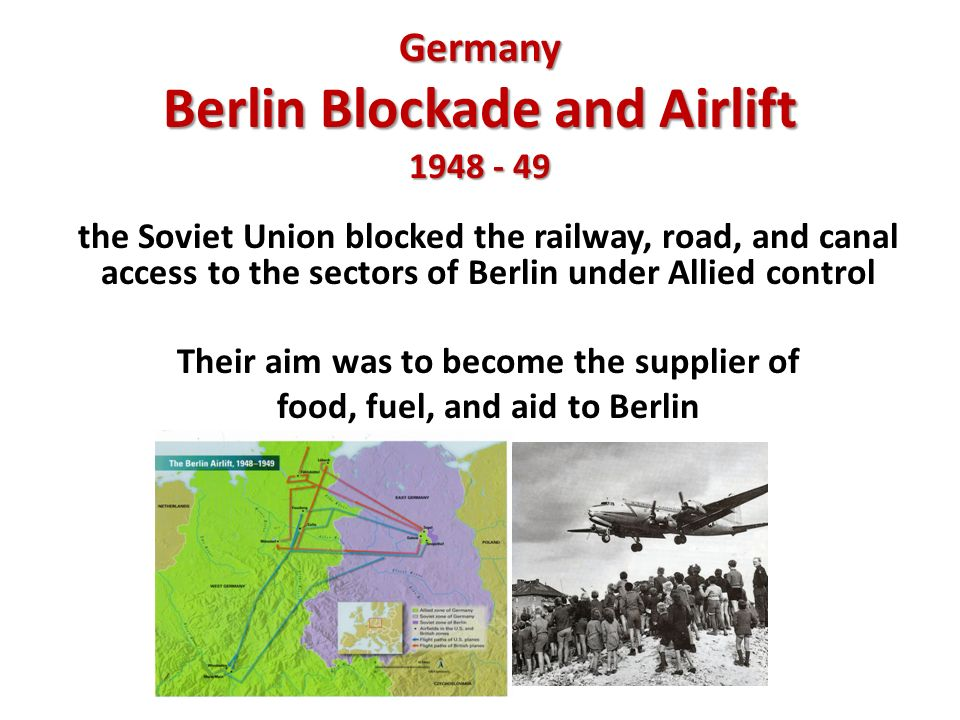 the Soviet Union blocked the railway, road, and canal access to the sectors of Berlin under Allied control Their aim was to become the supplier of food, fuel, and aid to Berlin