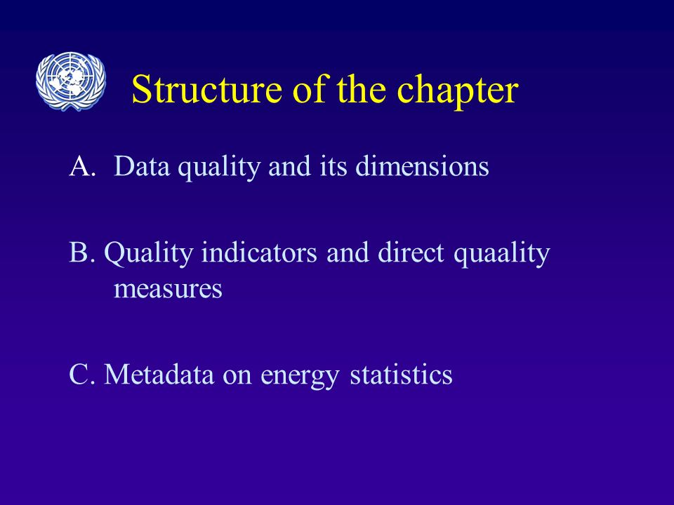 Structure of the chapter A. A.Data quality and its dimensions B.