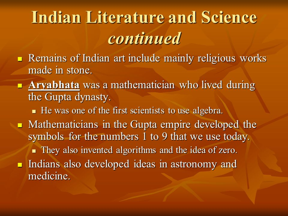 Indian Literature and Science The Vedas of India are hymns and prayers used in religious ceremonies.