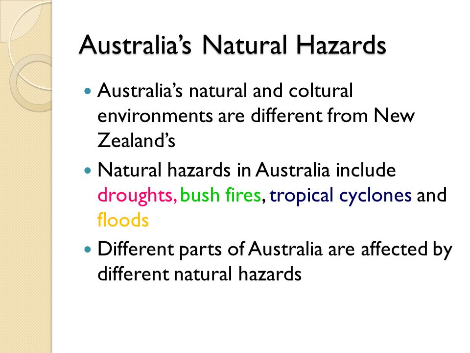9 australia's natural hazards australia's natural and coltural environments  are different from new zealand's natural hazards in australia include  droughts,