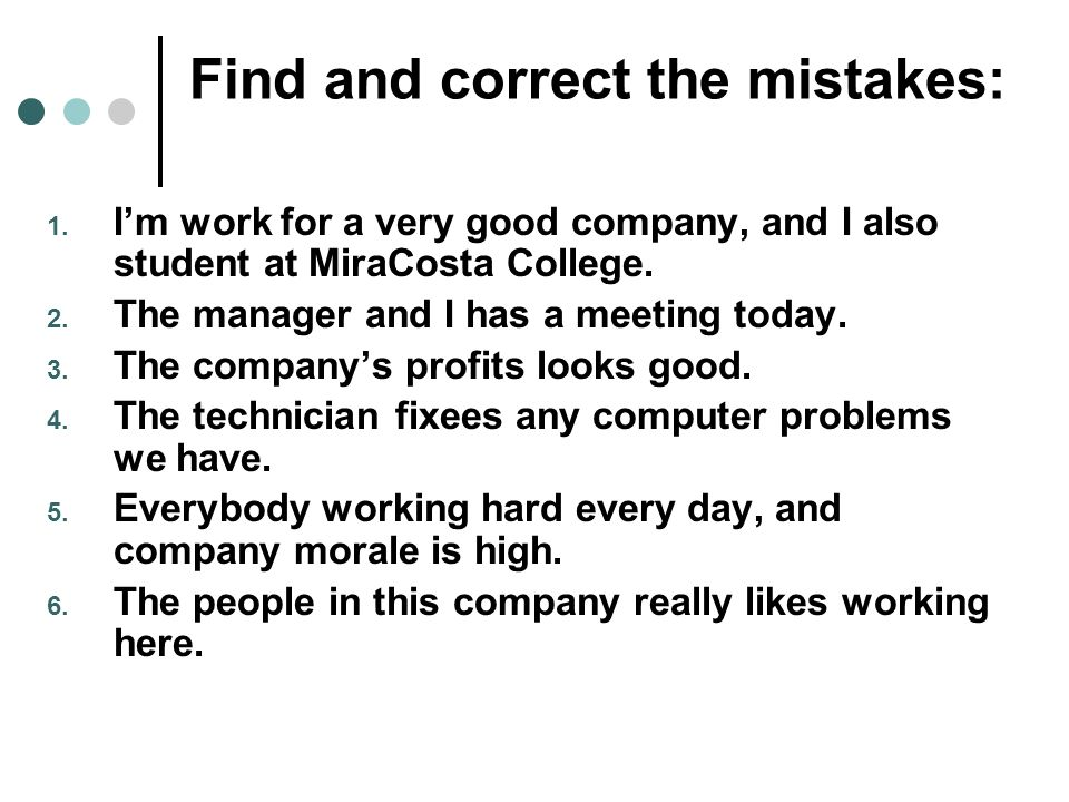 Find and correct the mistakes: 1.
