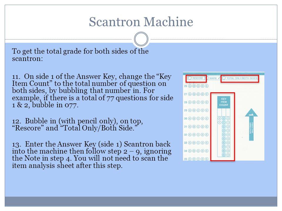 Scantron Machine  1  Press the On/Power button to turn on