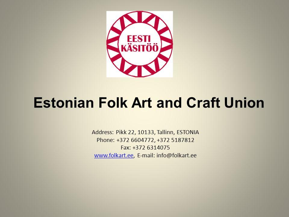 2130f965fb4 Estonian Folk Art and Craft Union Address: Pikk 22, 10133, Tallinn ...