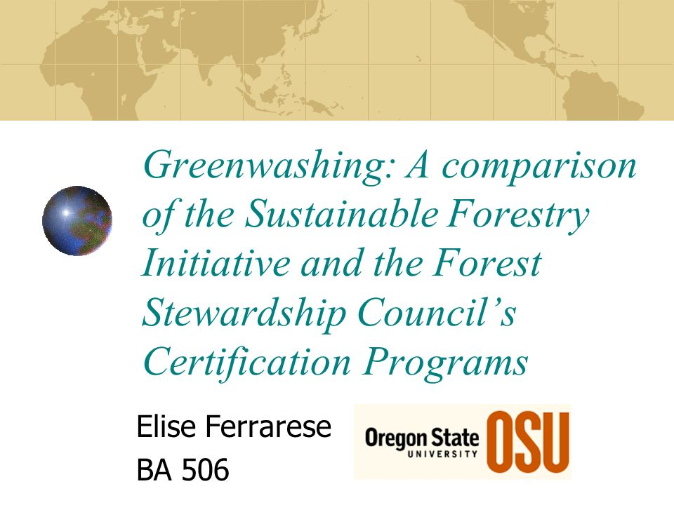 Greenwashing: A comparison of the Sustainable Forestry Initiative ...