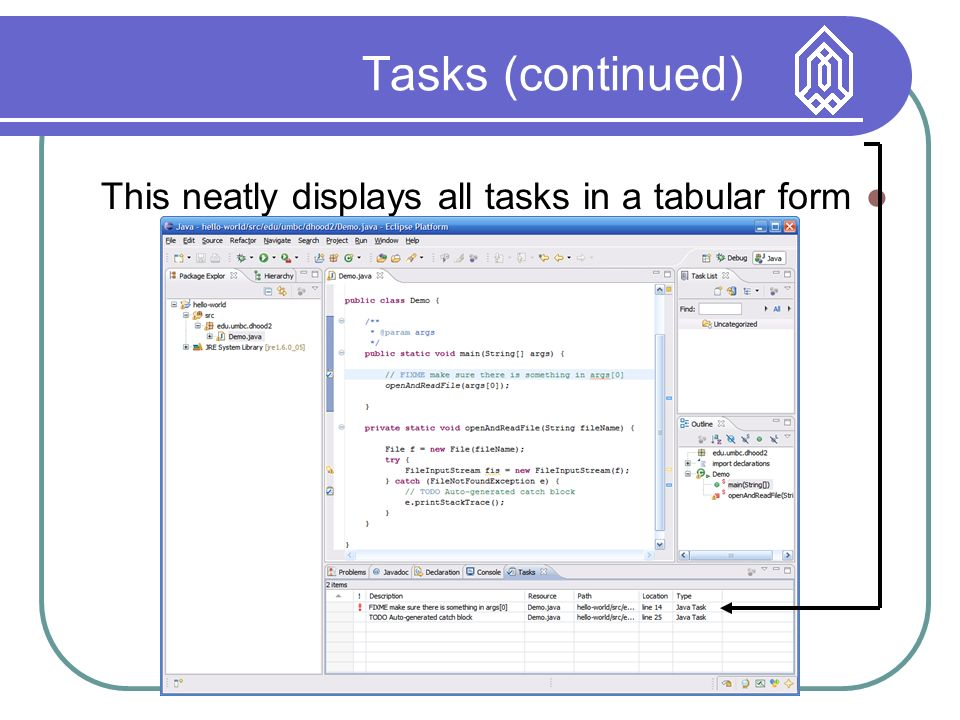 Tasks (continued) This neatly displays all tasks in a tabular form