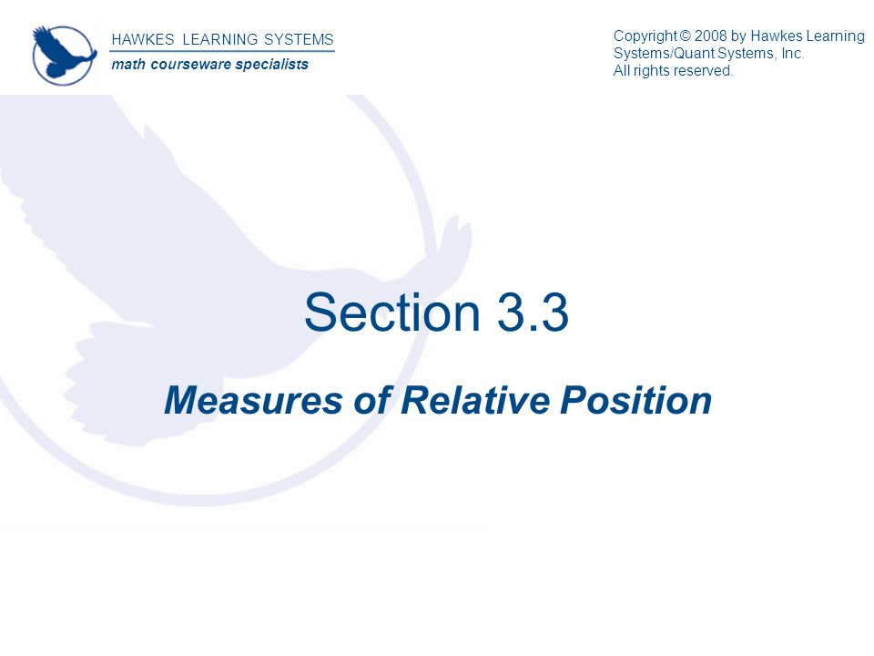 Section 33 measures of relative position hawkes learning systems section 33 measures of relative position hawkes learning systems math courseware specialists copyright 2008 by fandeluxe Choice Image