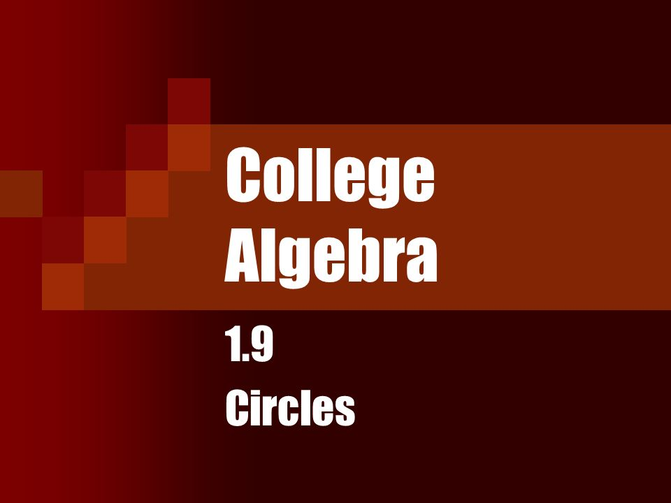 College Algebra 19 Circles Objectives Write The Standard Form Of