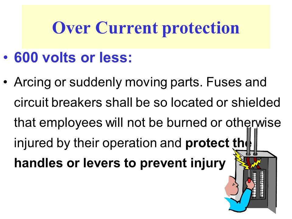 Over Current protection 1000kV Danger 600 volts or less: Arcing or suddenly moving parts.