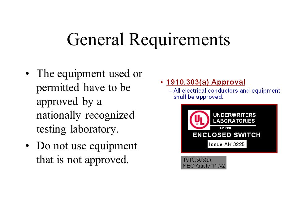 General Requirements The equipment used or permitted have to be approved by a nationally recognized testing laboratory.