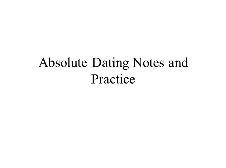 how to use absolute dating in a sentence