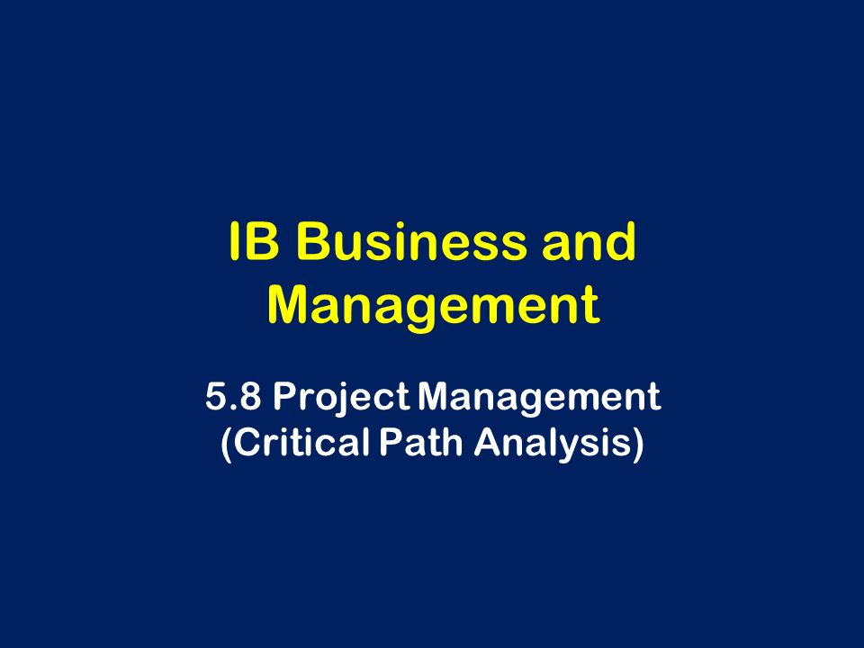 IB Business And Management 5 8 Project Management Critical Path
