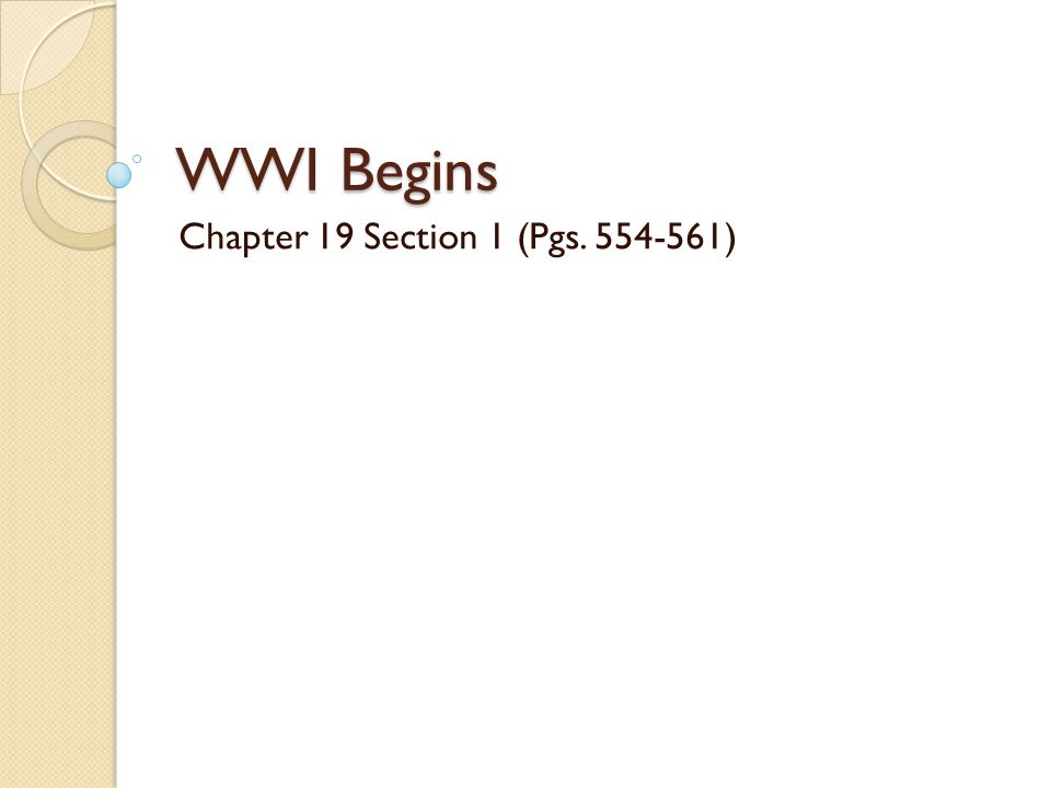 WWI Begins Chapter 19 Section 1 (Pgs )