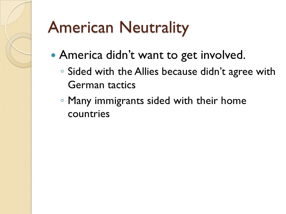 American Neutrality America didn't want to get involved.