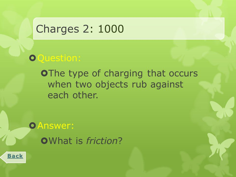 Charges 2: 800  Question:  This is the difference between an electrical conductor and an electrical insulator.