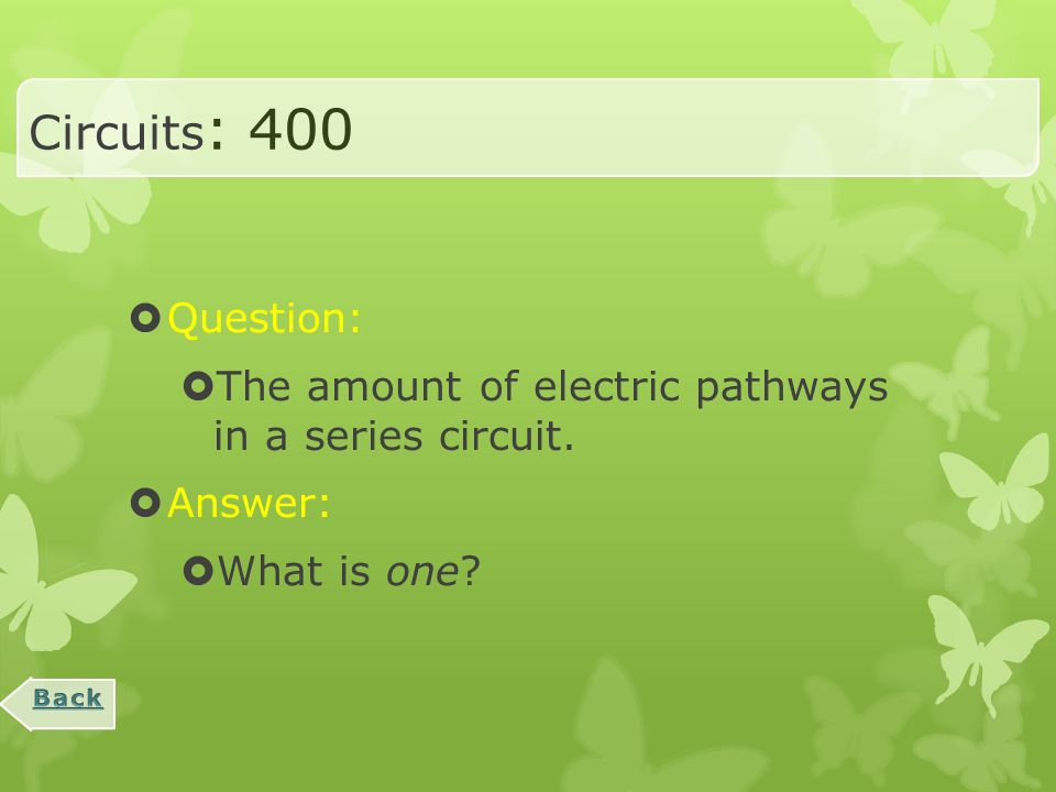 Circuits: 200  Question:  The 3 required parts of a basic circuit.