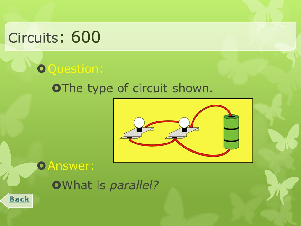 Circuits : 400  Question:  The amount of electric pathways in a series circuit.