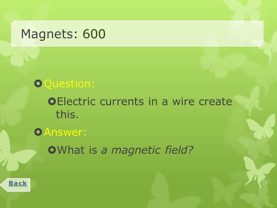 Magnets: 400  Question:  This happens to the magnetic field of an electromagnet when the number of coils is increased.