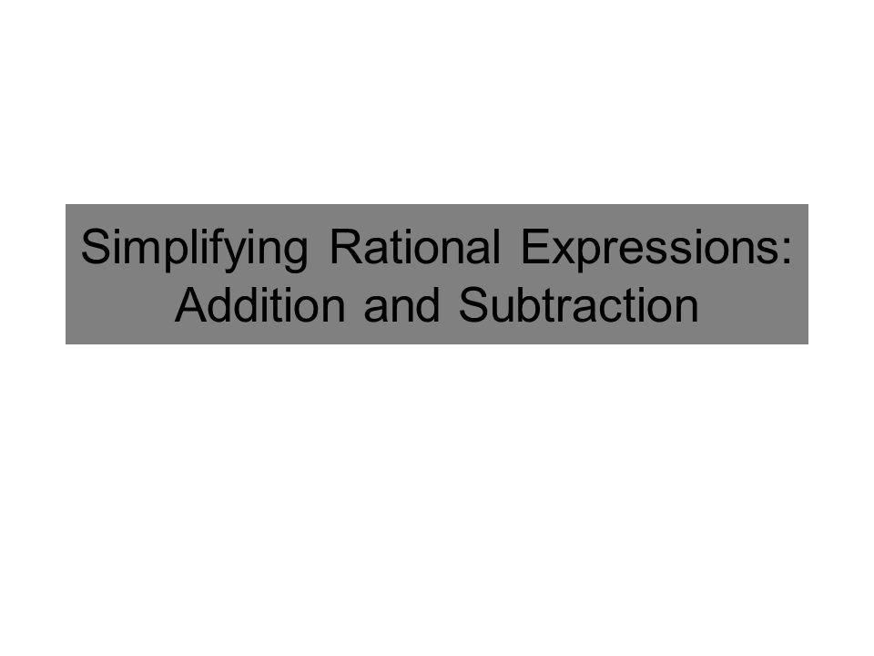 Simplifying Rational Expressions: Addition and Subtraction