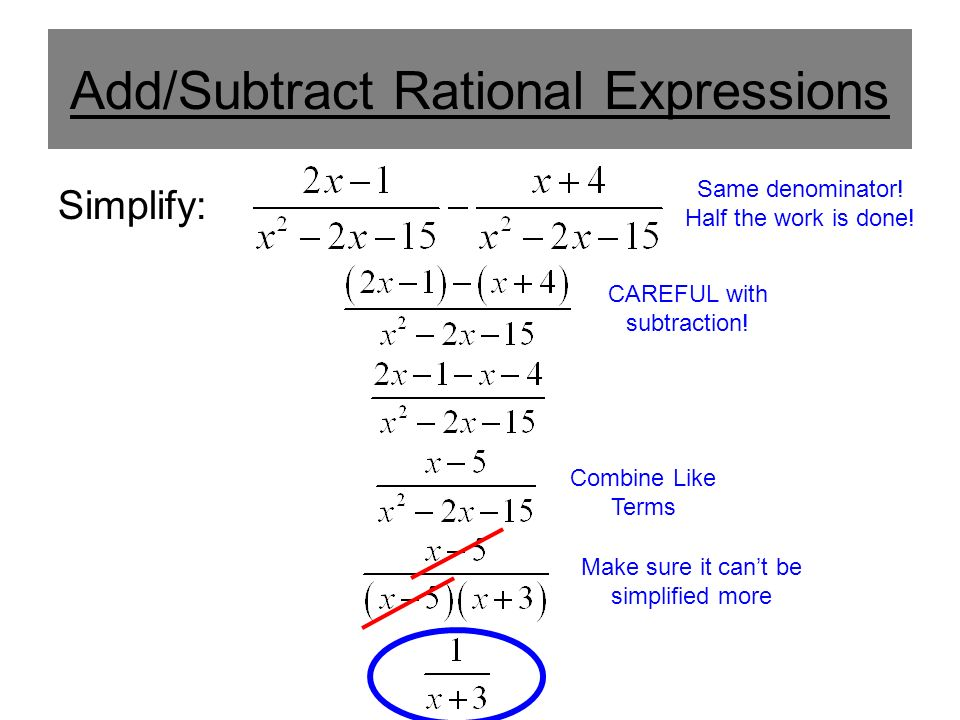 Add/Subtract Rational Expressions Simplify: Same denominator.