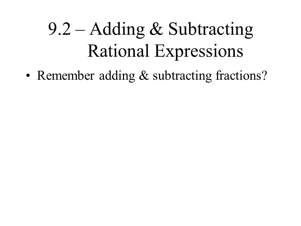 Remember adding & subtracting fractions