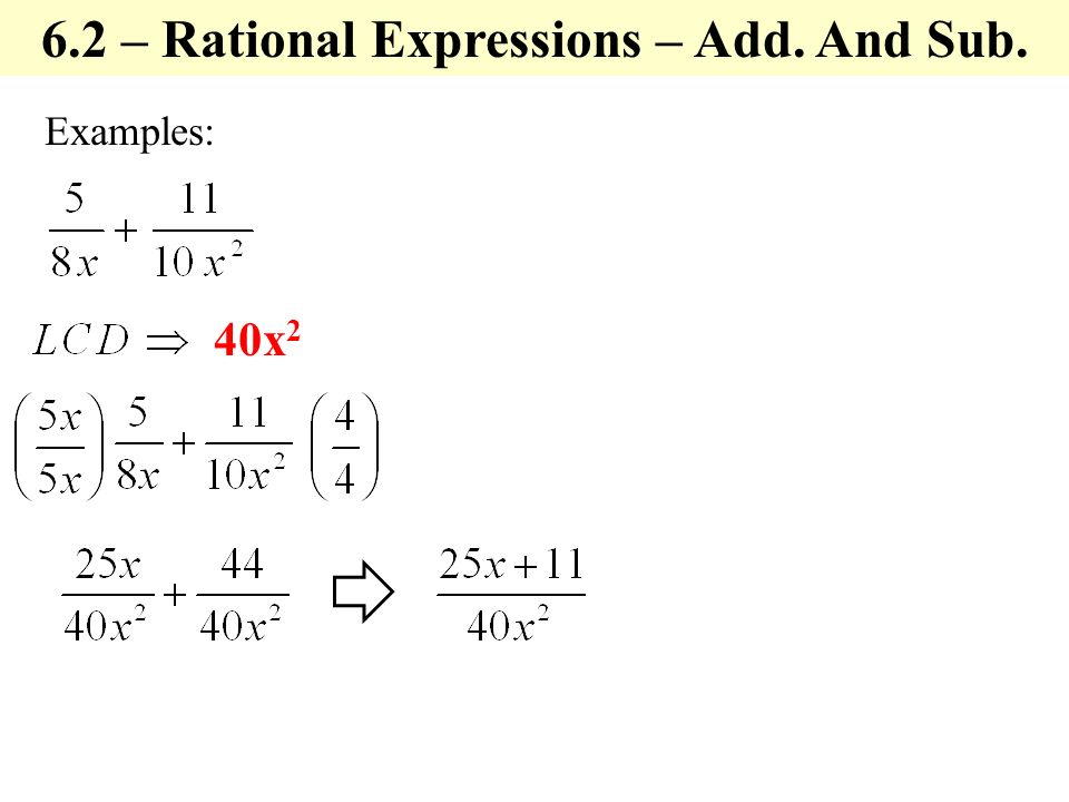 Examples: 40x – Rational Expressions – Add. And Sub.