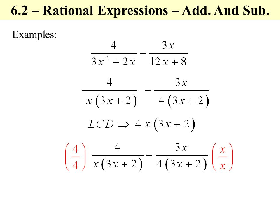 Examples: 6.2 – Rational Expressions – Add. And Sub.