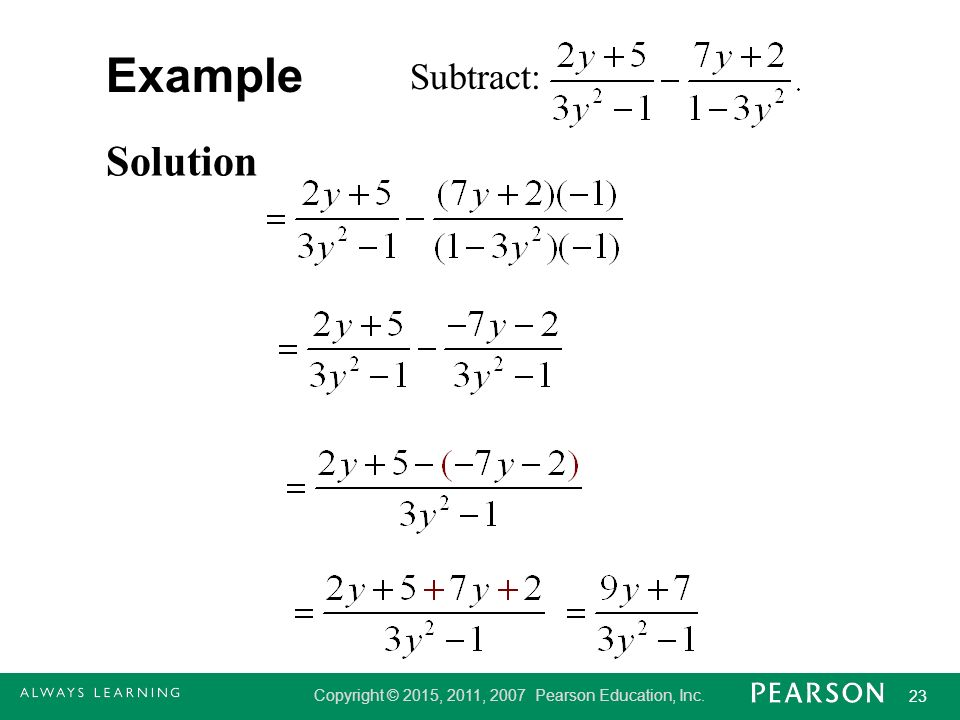 Copyright © 2015, 2011, 2007 Pearson Education, Inc. 23 Example Solution Subtract: