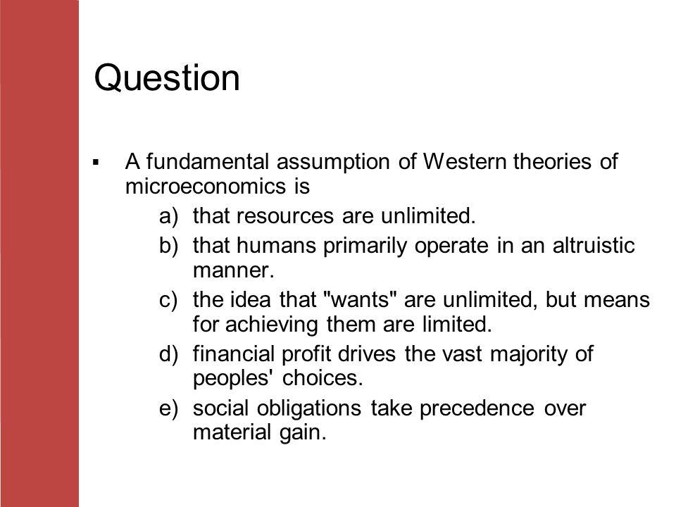 a basic assumption of economics is