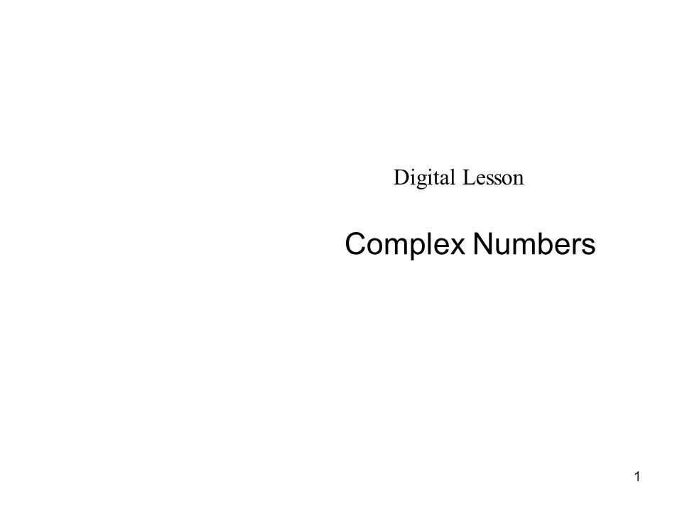 1 Complex Numbers Digital Lesson