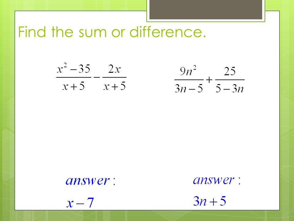 Find the sum or difference.
