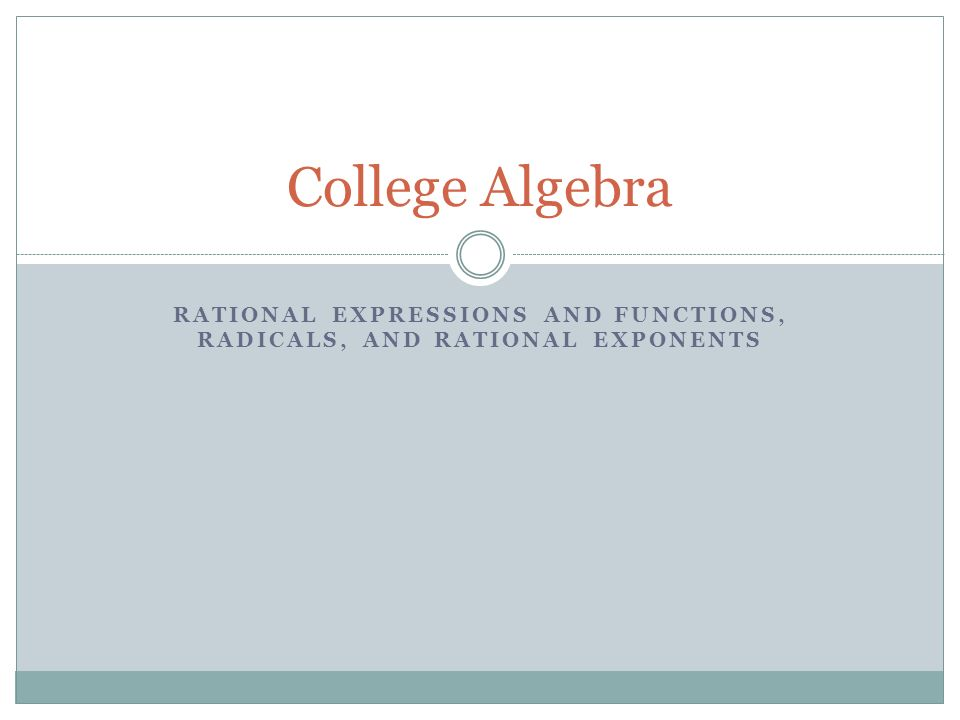 RATIONAL EXPRESSIONS AND FUNCTIONS, RADICALS, AND RATIONAL EXPONENTS ...