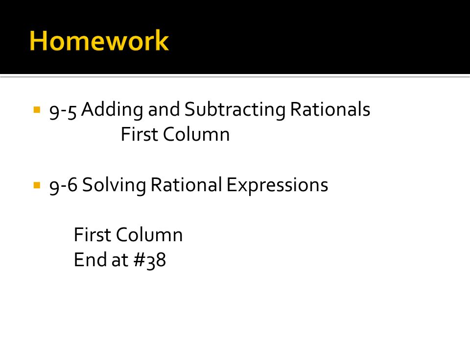  9-5 Adding and Subtracting Rationals First Column  9-6 Solving Rational Expressions First Column End at #38