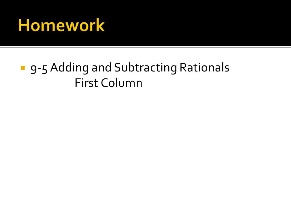  9-5 Adding and Subtracting Rationals First Column