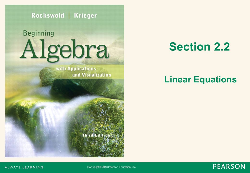 Copyright © 2013 Pearson Education, Inc. Section 2.2 Linear Equations