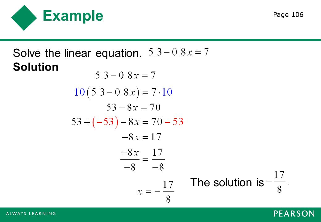 Example Solve the linear equation. Solution The solution is Page 106