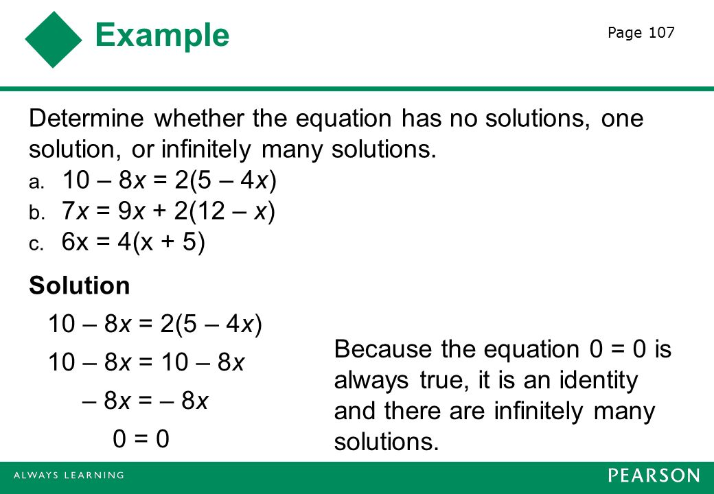 Example Determine whether the equation has no solutions, one solution, or infinitely many solutions.