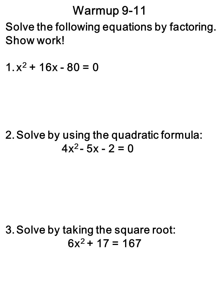 Warmup 9-11 Solve the following equations by factoring.